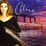 Celine Dion - My Heart Will Go On (Titanic)